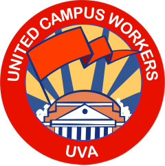 "ID: UCWVA UVA logo. Circle, with red outer band. White text on top of circle reads ""United Campus Workers"", text on bottom reads ""UVA"". Inner circle: red flag over orange UVA rotunda, over blue background with yellow lightning"